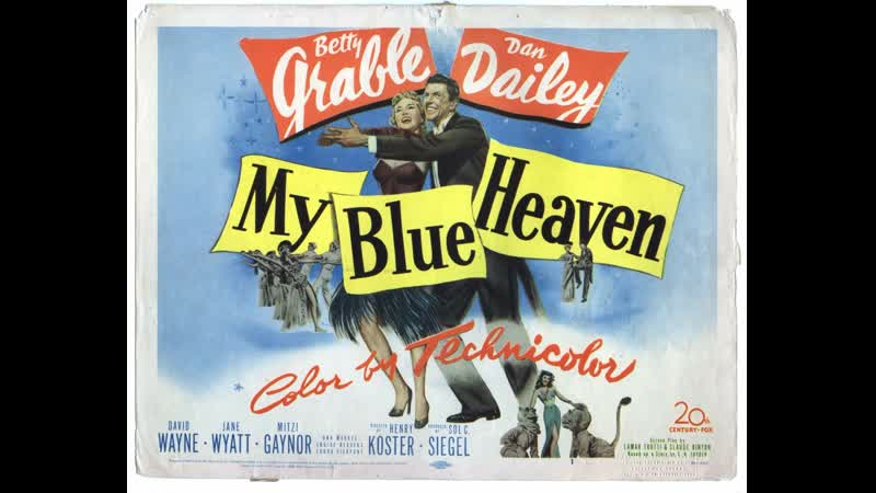 Мой голубой рай My Blue Heaven 1950 Бетти Грэйбл Дэн Дейли Дэвид Уэйн
