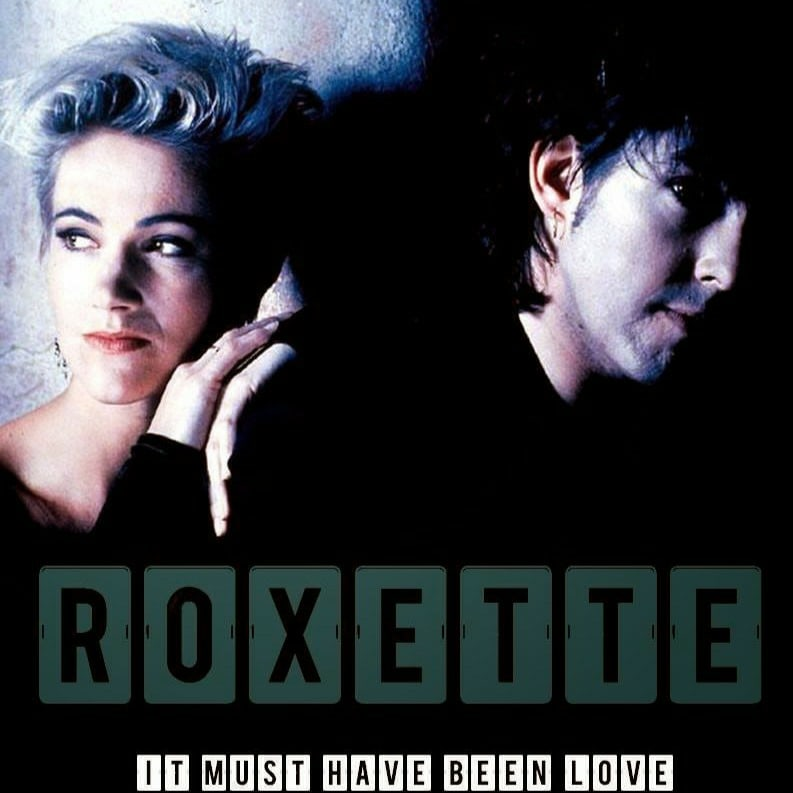 #Roxette - it must have been love
