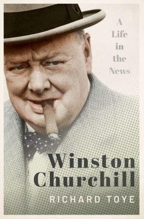 Winston Churchill - Richard Toye