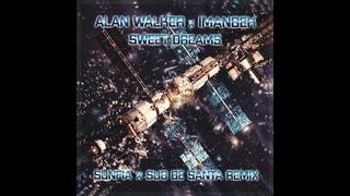 Alan Walker x Imanbek - Sweet Dreams (SUNFIA, Sub de Santa Remix)