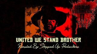 Red Dead Redemption 2 Ost: (You're My Brother) United We Stand Brother
