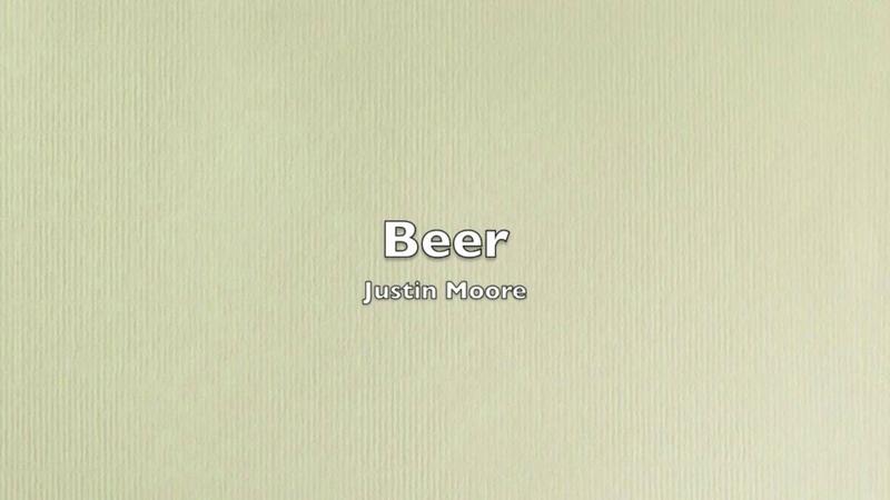 Justin Moore - Beer