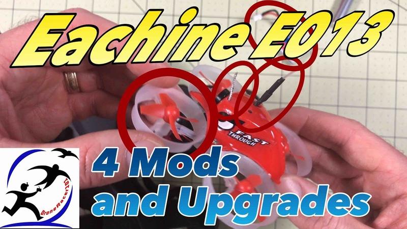 Eachine E013 Mods and Upgrades It's a big improvement