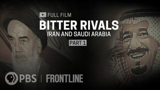 Bitter Rivals: Iran and Saudi Arabia, Part One (full film)   FRONTLINE
