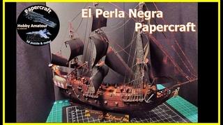 """THE BLACK PEARL Papercarft """"El Perla Negra"""""""