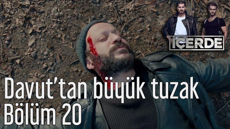İçerde 20 Bölüm Davut'tan Büyük Tuzak Dailymotion Video