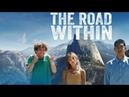 Тронутые /Road Within/ Смотреть весь фильм HD