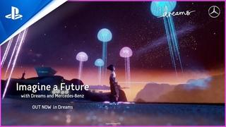 Dreams - Mercedes-Benz Collaboration Launch Trailer | PS5, PS4
