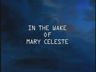 14 - Jonny Quest  (1996) / In the Wake of the Mary Celeste