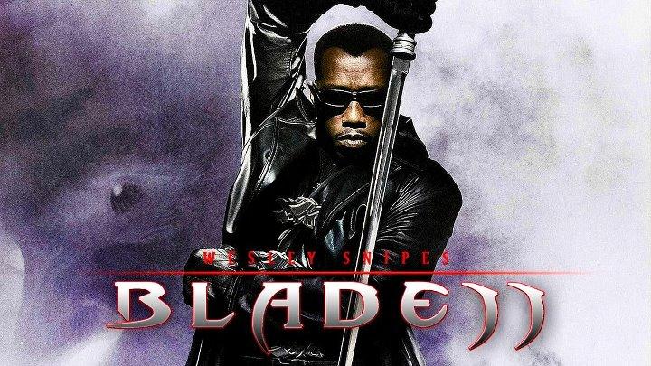 Блэйд 2 ужасы боевик триллер фэнтези 2002