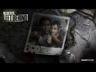 The Last Of Us: Left Behind (Одни из нас: Оставшиеся позади) - Видеообзор: