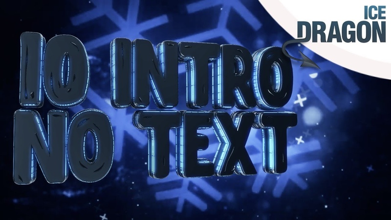 10 New Intro Templates 2020 No Text 3D Free Download [ ICEDRAGON ] ( PANZOID )