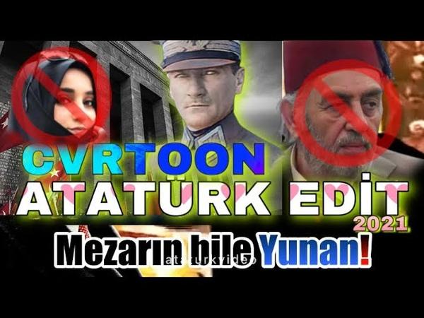 ATATÜRK'E HAKARETE TOKAT GİBİ EDİT CVRTOON 2021