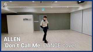 [C-Plus+] ALLEN 앨런 'Don't Call Me' DANCE Cover. l CRAVITY (크래비티)
