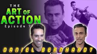 The Art of Action - Daniel Bernhardt - Episode 7