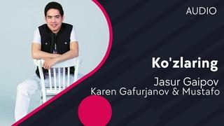 Jasur Gaipov & Karen Gafurjanov & Mustafo - Ko'zlaring (AUDIO)