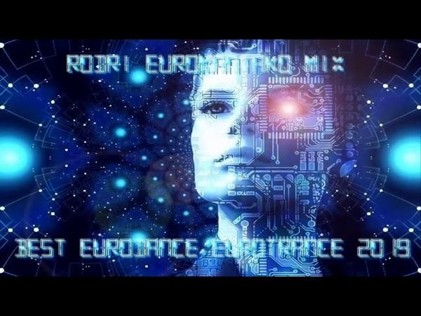 RODRI EUROMANIAKO MIX BEST EURODANCE EUROTRANCE 2019