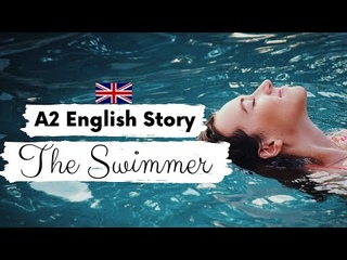 BEGINNER ENGLISH STORY 🏊♀️ The Swimmer 🏊♀️ A2   Level 2   BRITISH ENGLISH ACCENT WITH SUBTITLES