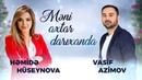 Vasif Azimov Hemide Huseynova - Meni Axtar Darixanda (YENI 2021)
