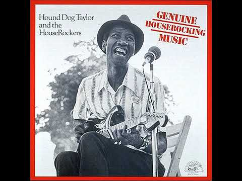 Hound Dog Taylor The Houserockers What'd I Say