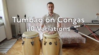 Tumbao on Congas - Ten Variations and applications for Fast Tempo