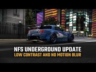 NFS Underground Update | Low Contrast and no Motion Blur! (NFSU MOD UPDATE 4K Video)