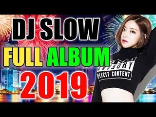DJ SLOW FULL ALBUM 2019 PALING ENAK SE DUNIA