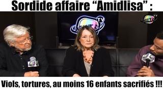 INCONCEVABLE : Affaire Amidlisa : 16 sacrifices d'enfants, viols, tortures : PAS D'INSTRUCTION !!!
