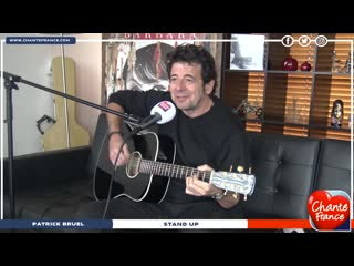 Patrick Bruel_Stand Up (Session acoustique Chante France)
