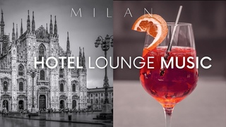 Hotel Lounge Music - Best of Chillout Music - Relaxing Music