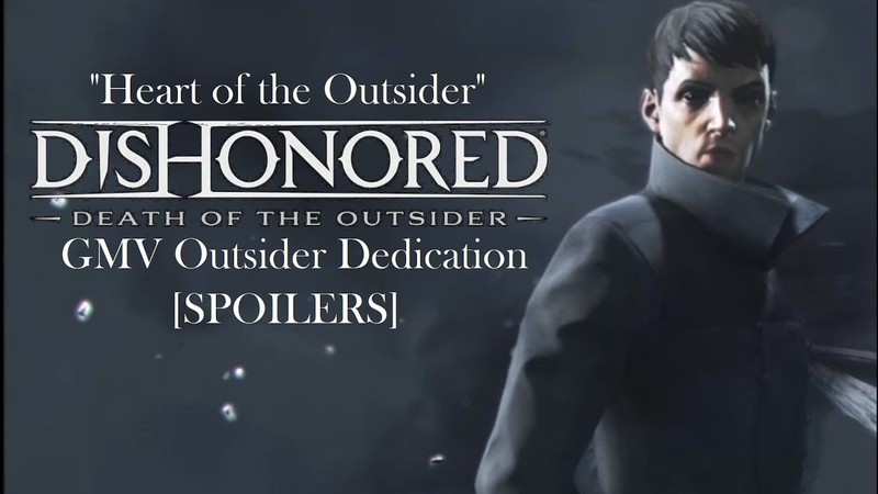 Dishonored Doto Heart of the Outsider Dedication GMV SPOILERS