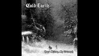 Cold Earth - Your Misery, My Triumph (Full Album)