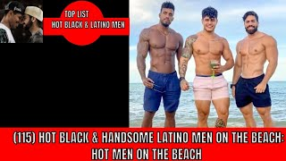 (115) HOT BLACK & HANDSOME LATINO MEN WATER MOMENT ON THE BEACH. HOT MEN ON THE BEACH