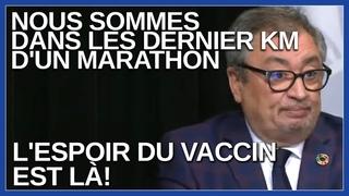 Nous sommes dans les dernier KM d'un marathon l'espoir du vaccin est là ! Dit Arruda