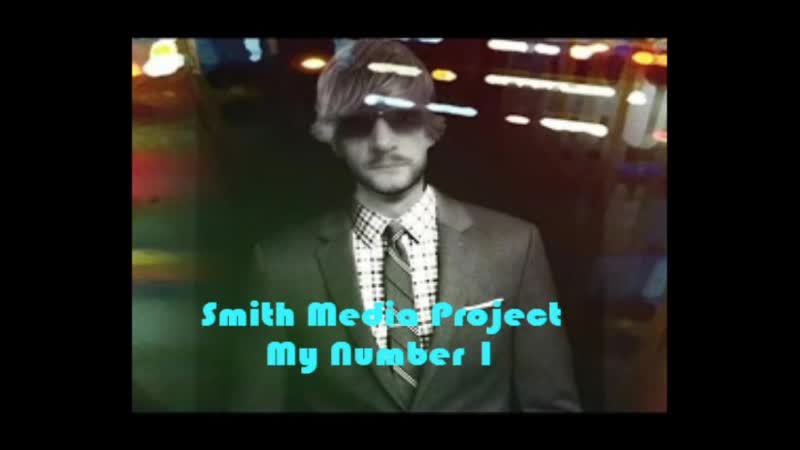 Smith Media Project - My Number 1 (2020) Official Audio