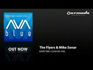 The Flyers Mike Sonar Everytime i close my eyes AVA Blue Armada Music