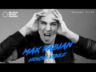 Анонс Black Star Radio - Max Fabian - House Vibez #7 ()