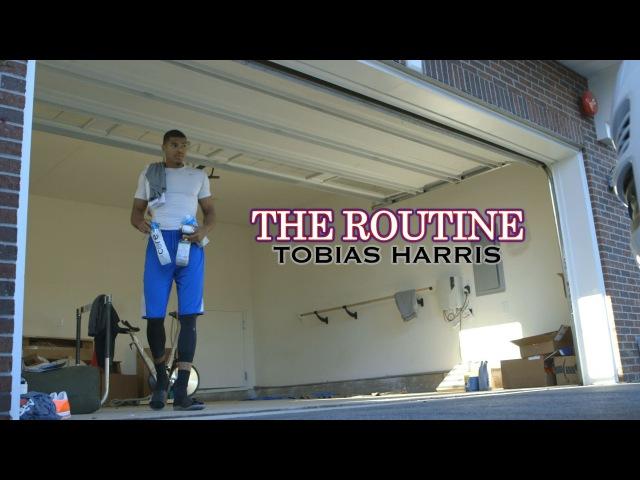 THE ROUTINE: Tobias Harris (2016)
