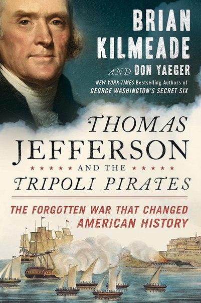 Brian Kilmeade - Thomas Jefferson and the Tripoli Pirates