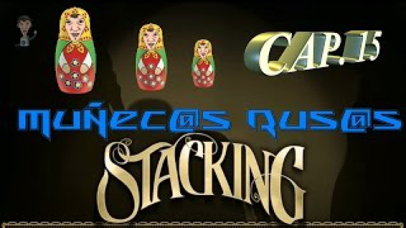 Stacking Muñec@s Rus@s Cap 15