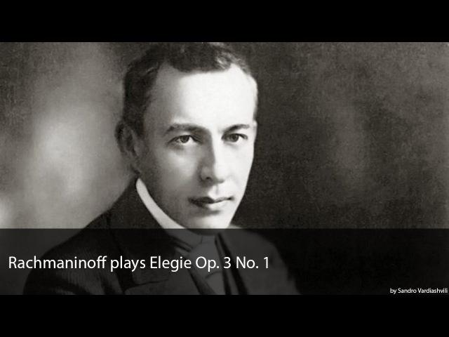 Rachmaninoff plays Elegie Op. 3 No. 1