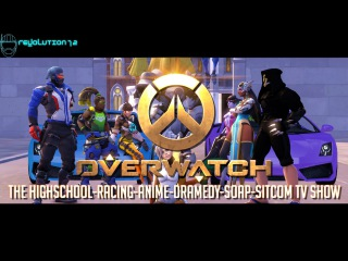 [Overwatch SFM] If Overwatch Were a Highschool-Racing-Anime-Dramedy-Soap-Sitcom TV Show