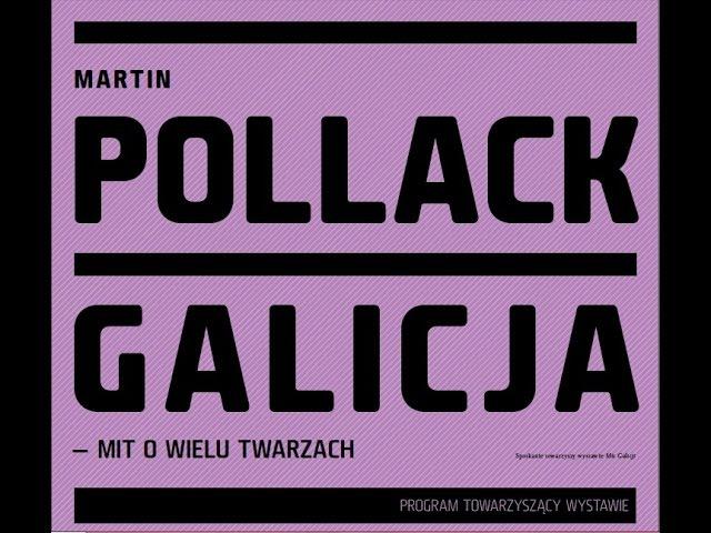 Wykład Galicja - mit o wielu twarzach || Martin Pollack