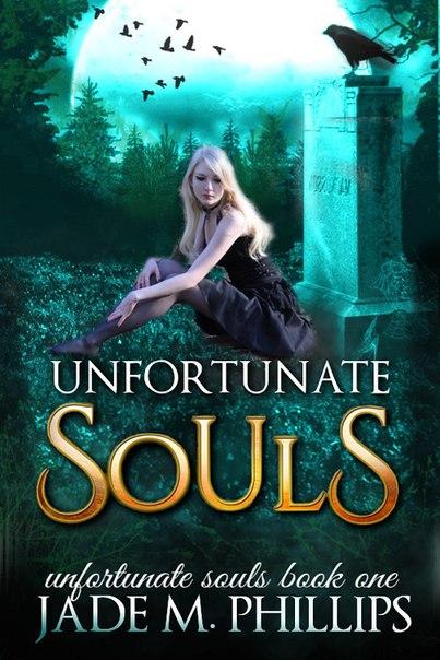Jade M Phillips - Unfortunate Souls (Book 1)