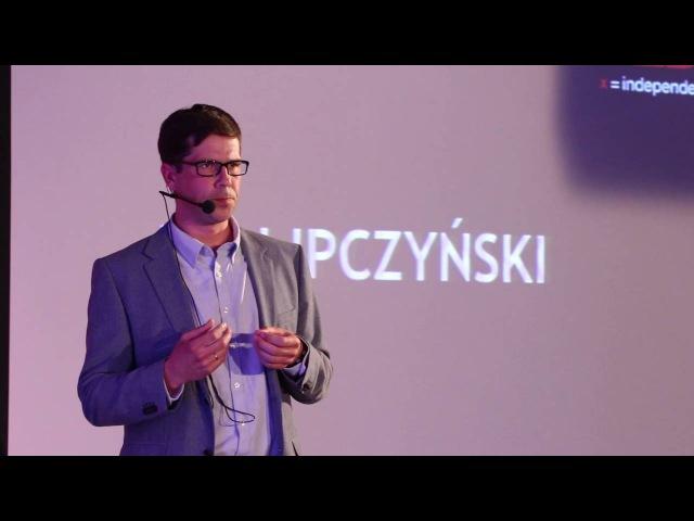 Jest dobrze. Czas na zmiany | Jan Lipczyński | TEDxPoznańSalon