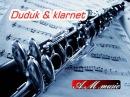 Duduk klarnet melody Դուդուկ և կլարնետ մեղեդի