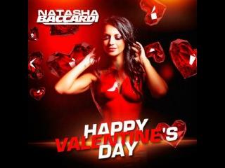 DJ NATASHA BACCARDI - HAPPY VALENTINE'S DAY