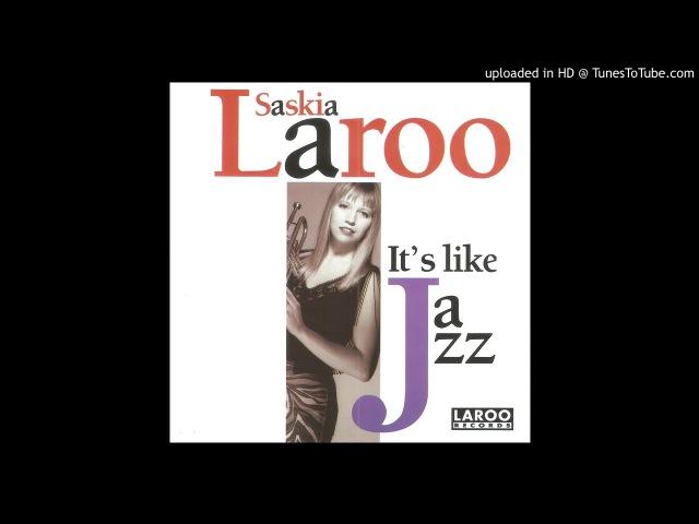 Saskia Laroo Ya Know How We Do album version