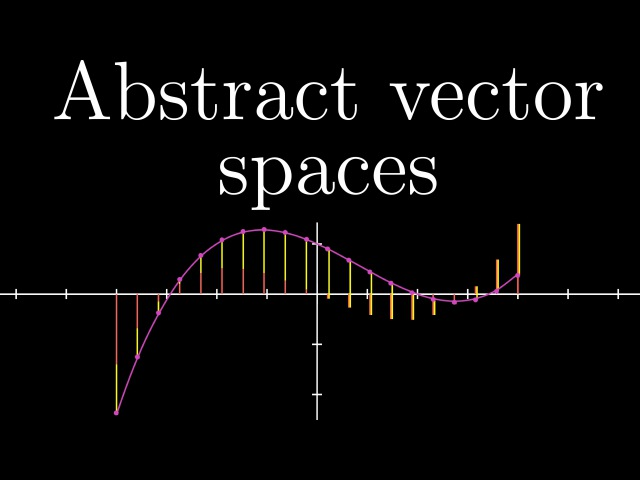 Abstract vector spaces | Essence of linear algebra, chapter 15