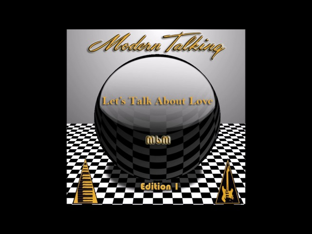 Modern Talking Let's Talk About Love Edition 1 Remixed Album re cut by Manaev